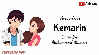 Download Mp3 Kemarin - Seventeen Cover By Muhammad Massan, Auto Sedih :'  || Lyrics Anima