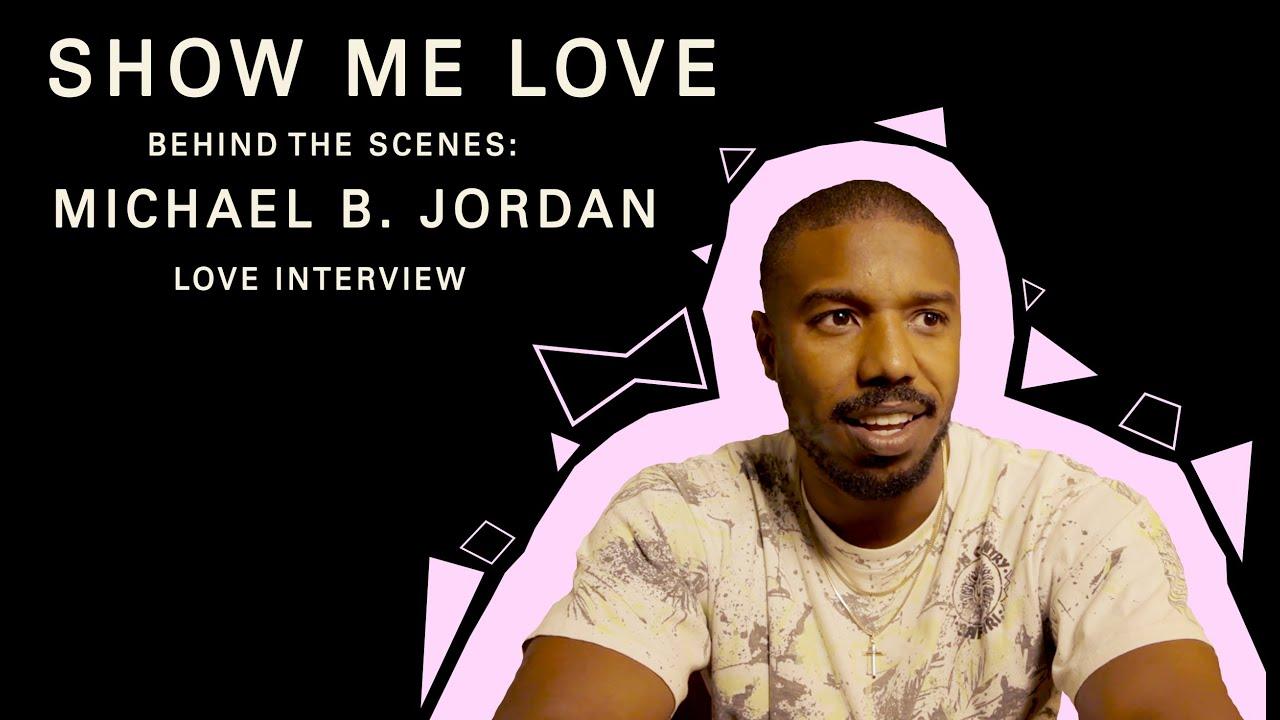 Michael B. Jordan (Show Me Love - Love Interviews - Part 2)