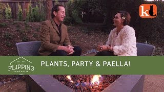 FLIPPING FANTASTIC:  PLANTS, PARTY & PAELLA!
