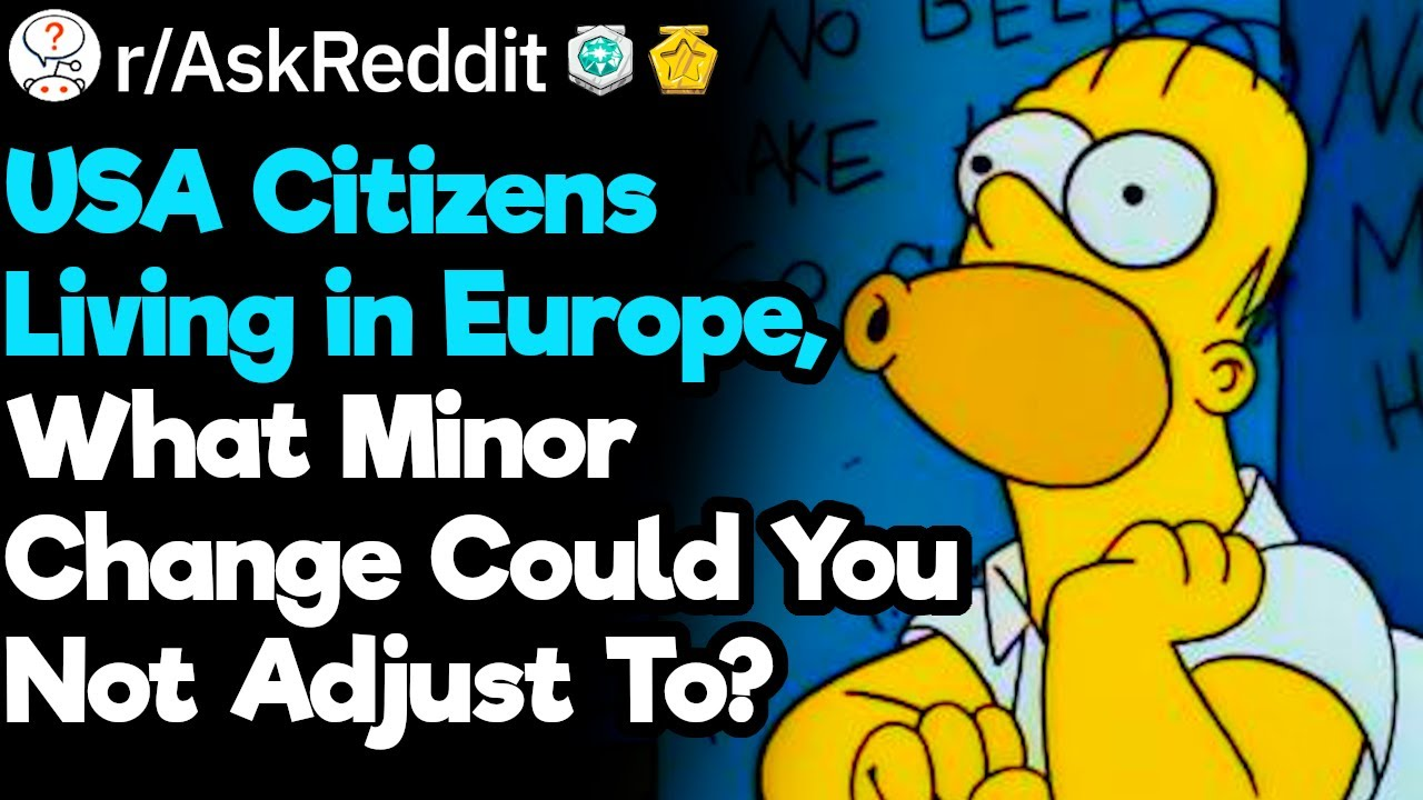 USA Citizens in Europe, What Minor Change Drives You Crazy?