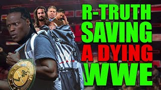 Why R-Truth Is The ONLY Thing Keeping WWE Alive! (Most Valuable Wrestler In WWE Right Now)