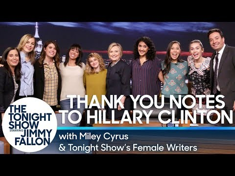 Miley Cyrus & Tonight Show's Female Writers Read Thank You Notes to Hillary Clinton