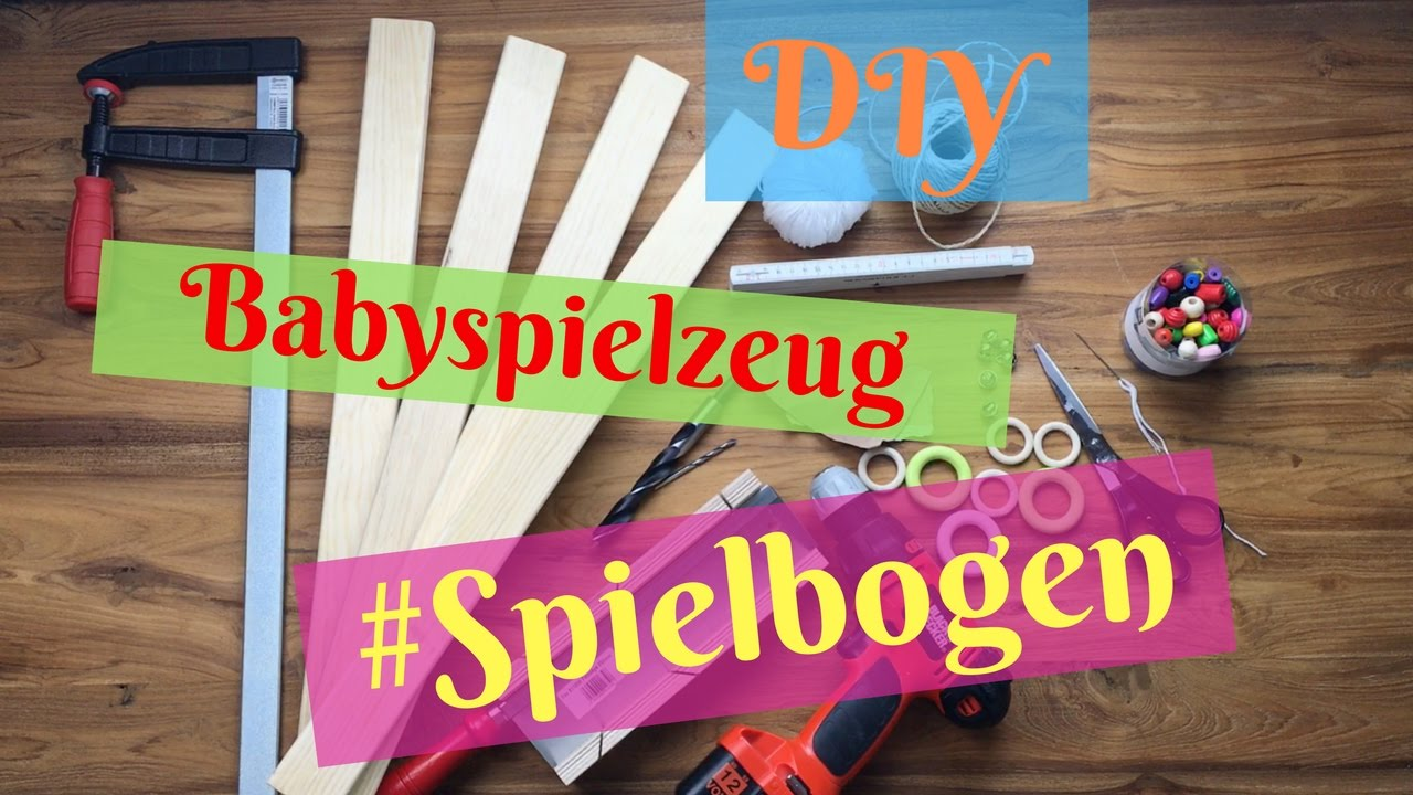diy babyspielzeug selber machen spielbogen aus holz f r babys selber bauen youtube. Black Bedroom Furniture Sets. Home Design Ideas