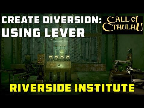create-diversion-using-levers:-riverside-institute-quest-(call-of-cthulhu-2018)