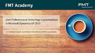 Tutorial: User Preferences & Home Page Customization in Microsoft Dynamics GP 2015