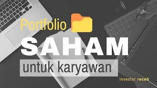 Saham | Portfolio Saham Untuk Karyawan 👔