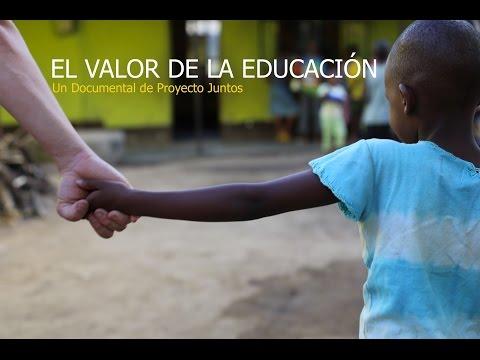 EL VALOR DE LA EDUCACIÓN - Documental