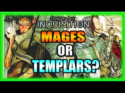 Dragon Age Inquisition - MAGES OR TEMPLARS? Viewer Driven Story Part 5