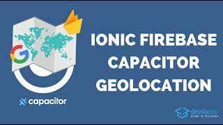 Building an Ionic 4 Firebase Location Tracker with Capacitor & Google Maps