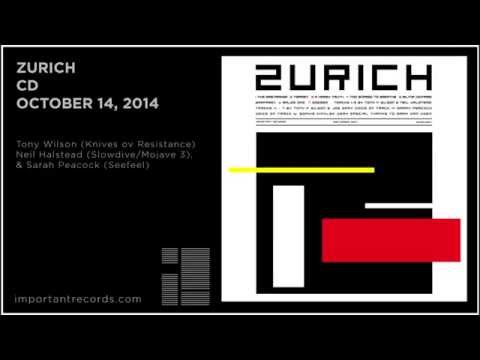 ZURICH - TOO SCARED TO BREATHE Featuring members of Slowdive, Seefeel, Knives ov Resistance mp3