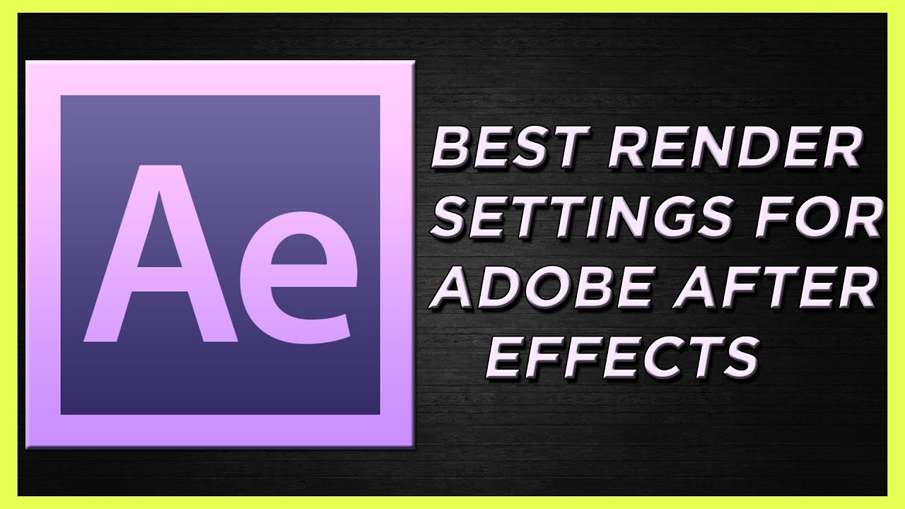 Best render settings for 1080p HD YouTube upload. : Adobe ...