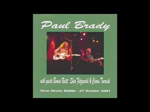 PAUL BRADY With Bonnie Raitt   Vicar Street 27 October 2001