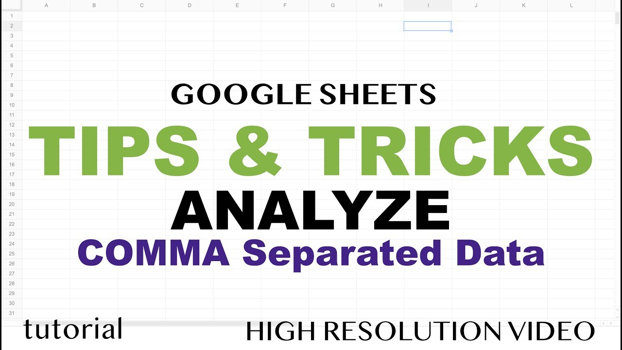 Google Sheets Tips and Tricks - Comma Separated List - Analyze Data