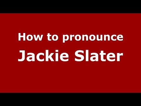 How to pronounce Jackie Slater (American English/US)  - PronounceNames.com