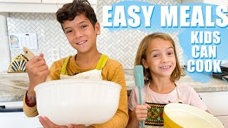 Meals Kids can COOK!