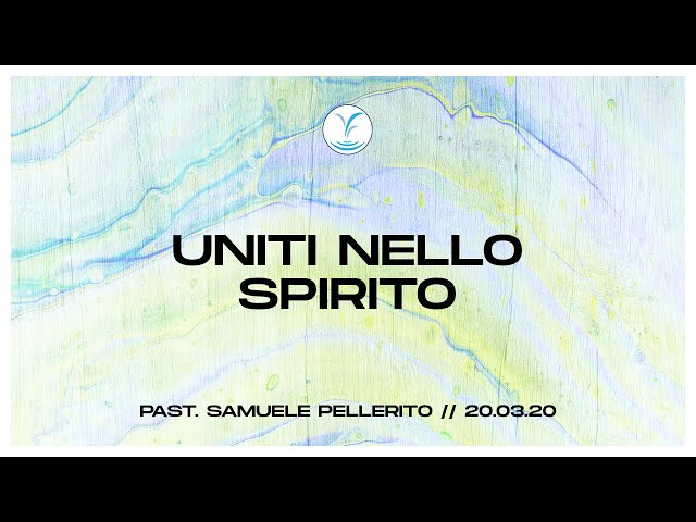 Uniti nello Spirito - Past. Samuele Pellerito | 20.03.20 #PrayNight