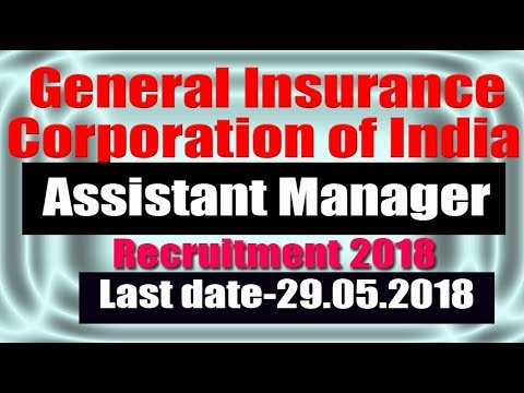 GIC Of India Assistant Manager Online Form 2018