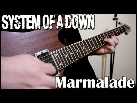 System of a down - Marmalade (Cover)