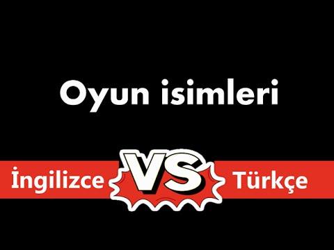 Oyun İsimleri Türkçe Olsaydı