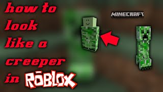 How to look like a creeper in roblox! (1,000 VIEWS!)