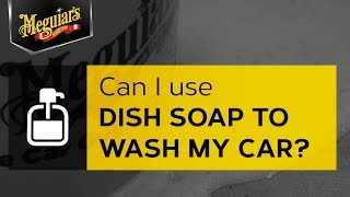 Can I use dish soap to wash my car?