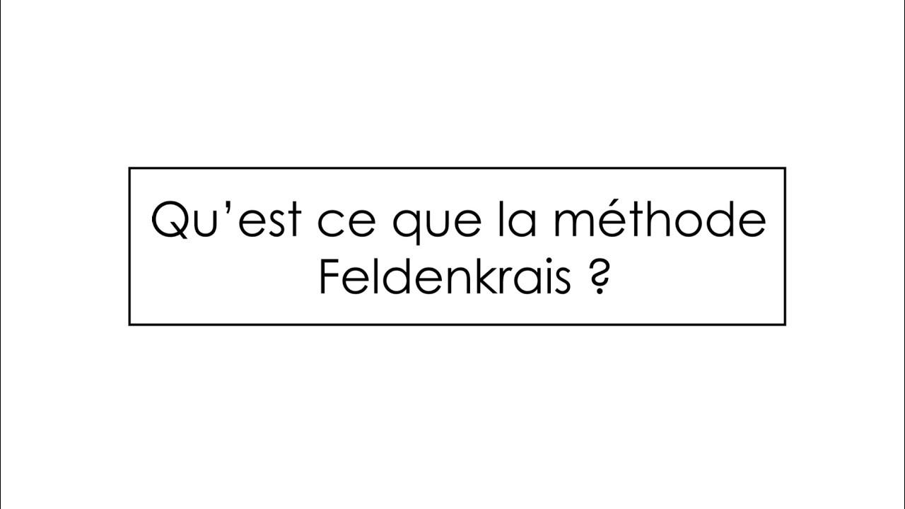 Qu'est ce que la méthode Feldenkrais