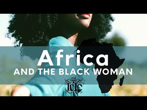 The Israelites: AFRICA and the BLACK WOMAN