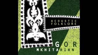 Gor Mkhitarian - Mokats Mirza / Մոկաց Միրզա - 2007