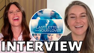 Shailene Woodley and Felicity Jones Talk Love, Life and LAST LETTER FROM YOUR LOVER