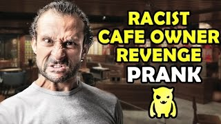Racist Cafe Owner Revenge - Ownage Pranks