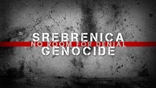 Srebrenica Genocide: No Room For Denial