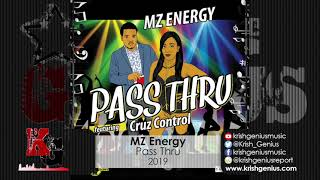 MZ Energy Ft. Cruz Control - Pass Thru (Official Audio 2019)