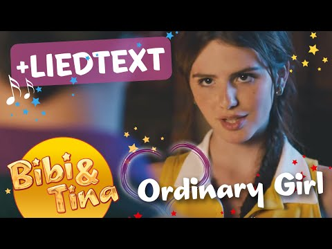 Bibi & Tina - ORDINARY GIRL Official Musikvideo mit LYRICS zum Mitsingen