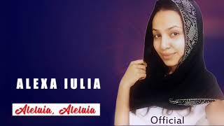 ALEXA IULIA - ALELUIA CAND BATE VANTUL CU PUTERE - OFFICIAL 2018