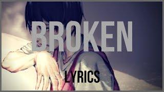 Download lagu 『 Nightcore 』→ Broken ✗ Lyrics