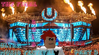 🔴ULTRA MUSIC FESTIVAL 2019 PART 3 | ROBLOX THE FINAL