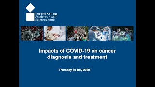 Impacts of COVOD-19 on cancer diagnosis and treatment - Professor Clare Turnbull