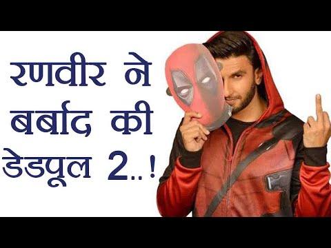 Deadpool 2: Ranveer Singh dubbing UPSETS...