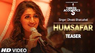 Humsafar Teaser | T-Series Acoustic | Dhvani Bhanushali