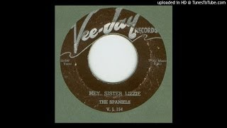 Spaniels, The - Hey Sister Lizzie - 1955