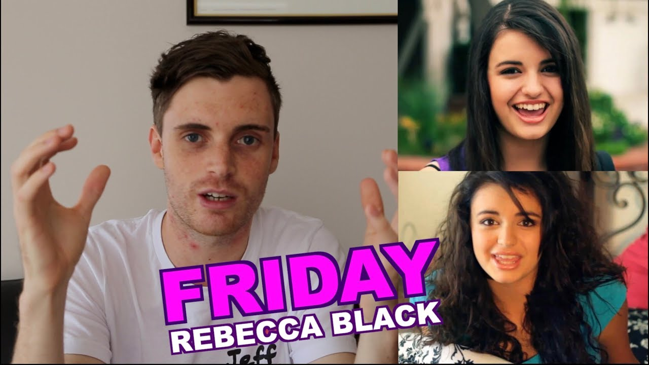 Friday Rebecca Black Brief Music Review Youtube