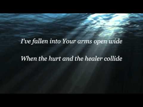 MercyMe - The Hurt & The Healer (with lyrics)