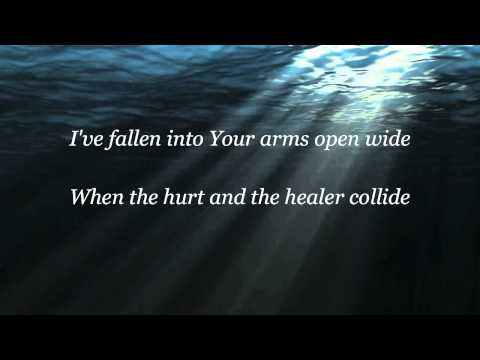 MercyMe - The Hurt & The Healer - with lyrics