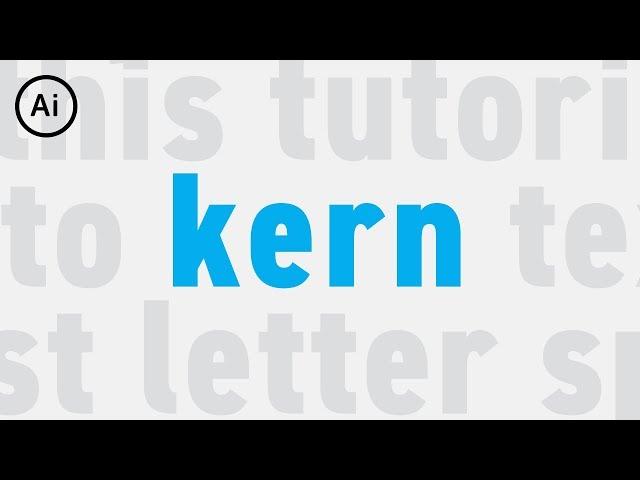 How to Adjust Letter Spacing & Kern Text | Illustrator Tutorial