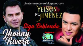 Siga Bebiendo - Jhonny Rivera Ft  Yeison Jimenez ( Piratemus Online )