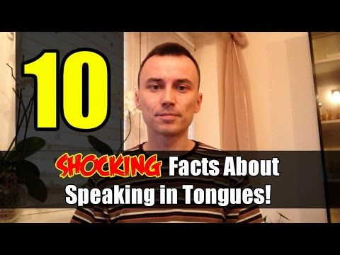 10 SHOCKING FACTS About SPEAKING IN TONGUES !!!