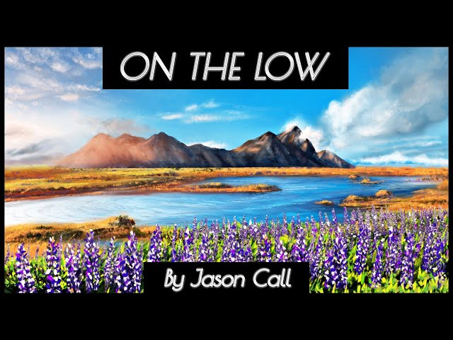Jason Call - On The Low (ART MUSIC VIDEO)