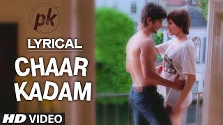 'Chaar Kadam' Full Song with LYRICS | PK | Sushant Singh Rajput | Anushka Sharma | T-series