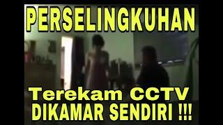 PERSELINGKUHAN TERUNGKAP KAMERA CCTV ( BUKTI SELINGKUH)