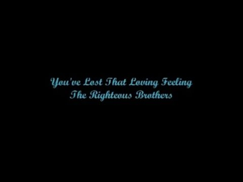 You've Lost That Loving Feeling - The Righteous Brothers (Lyrics - Letra)